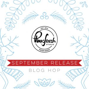 Pinkfresh Studio September 2020 Holiday Stamp and Die Release Blog Hop