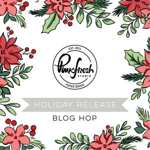 Read more about the article Pinkfresh Studio Holiday Stamp, Die, Stencil, and Hot Foil Release